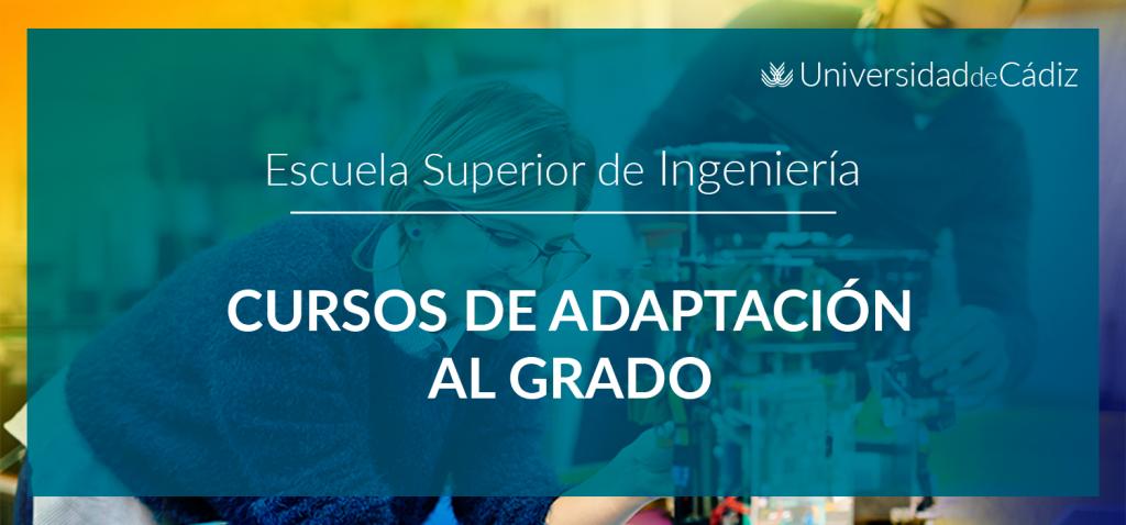 Cursos de adaptación a los grados de Ingeniería Electrónica Industrial, Ingeniería Mecánica e Ingeniería Eléctrica (2020-2021)