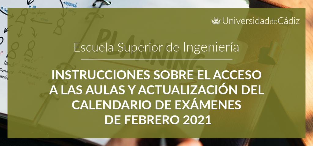 INSTRUCCIONES SOBRE EL ACCESO A LAS AULAS Y ACTUALIZACIÓN DEL CALENDARIO DE EXÁMENES DE FEBRERO 2021
