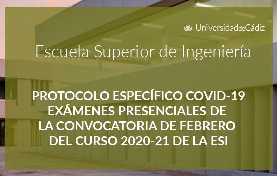 IMG PROTOCOLO ESPECÍFICO COVID-19 EXÁMENES PRESENCIALES DE LA CONVOCATORIA DE FEBRERO DEL CURSO 2020-21 DE LA ESI
